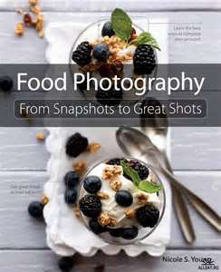 Book Review: Food Photography: From Snapshots to Great Shots by Nicole S. Young