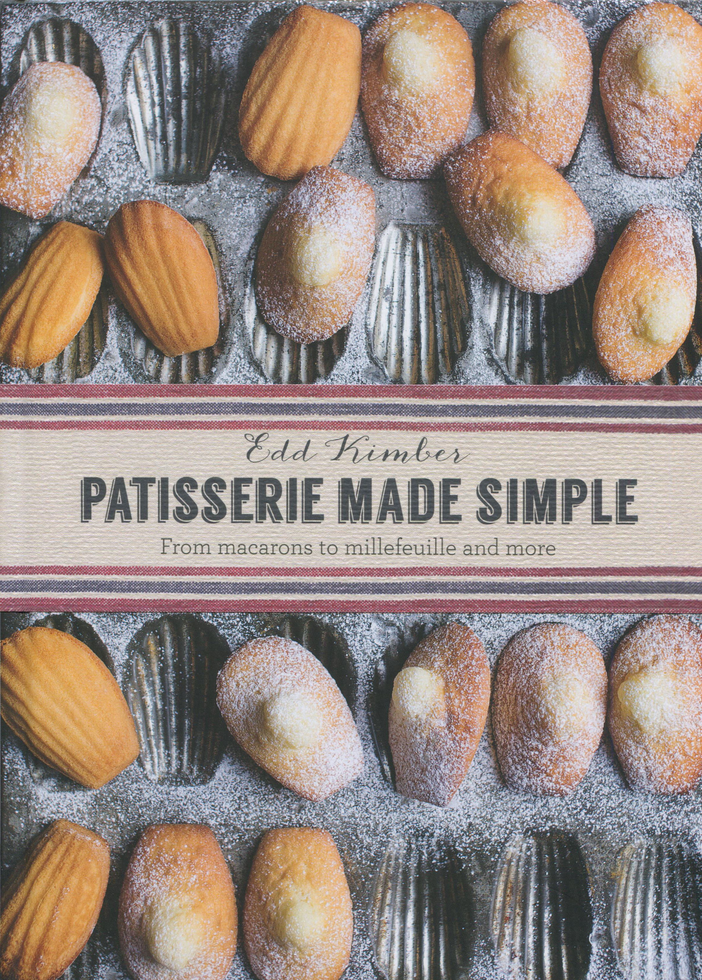 TBT Cookbook Review: Patisserie Made Simple by Edd Kimber