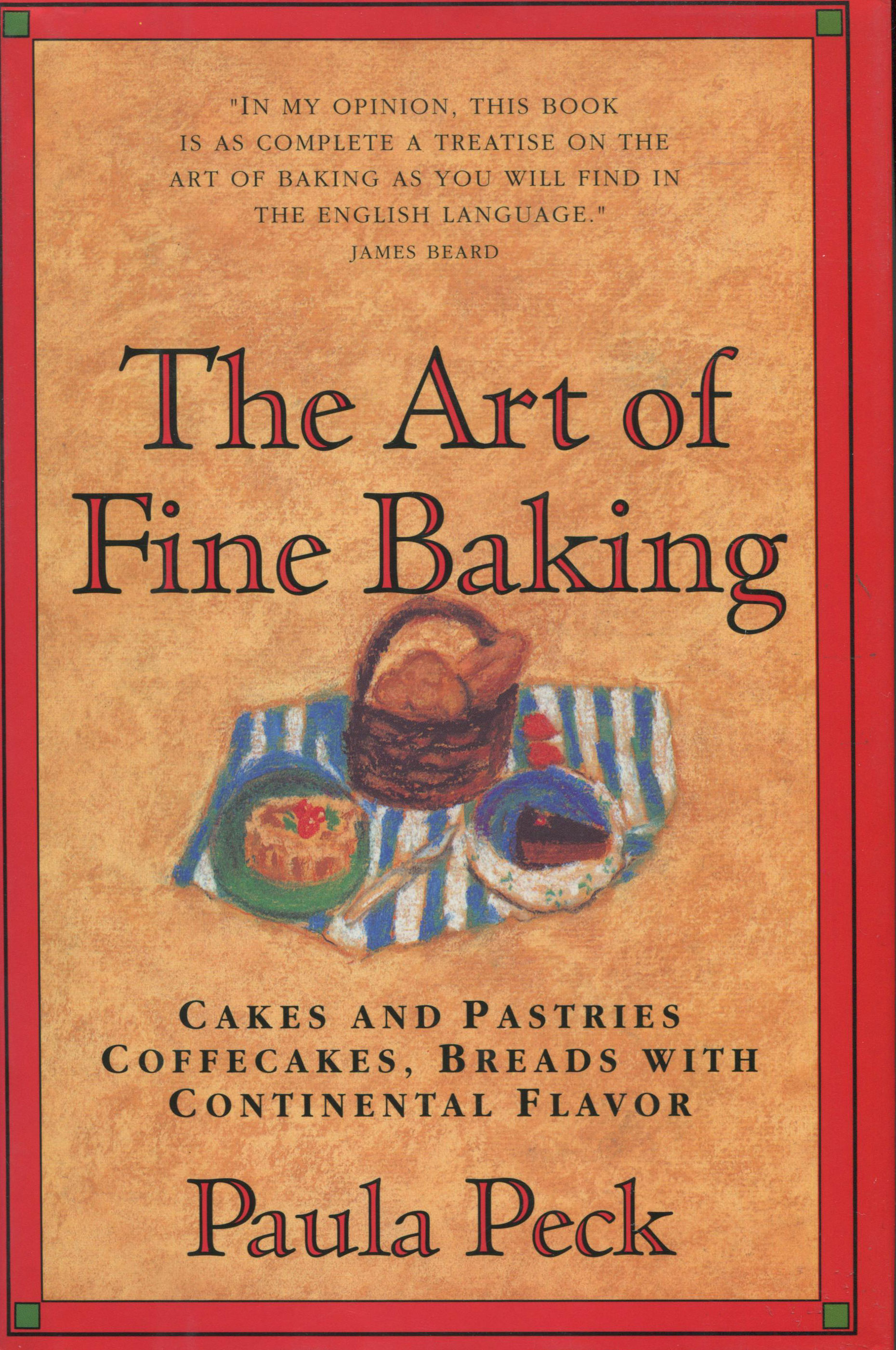 TBT Cookbook Review: The Art of Fine Baking by Paula Peck