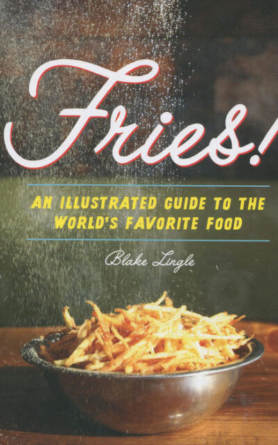 Cookbook Review: Fries by Blake Lingle
