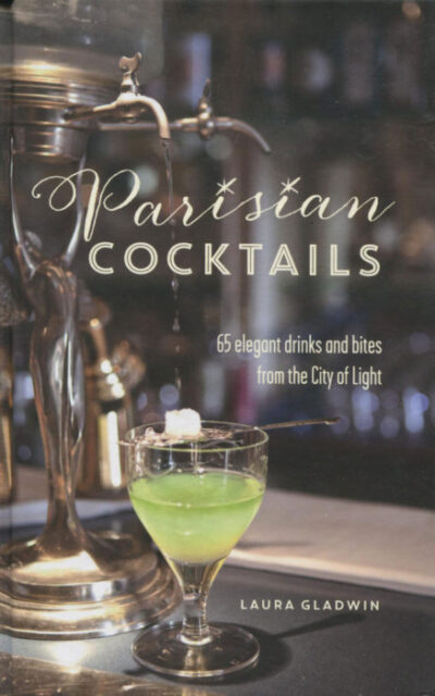 Cookbook Review: Parisian Cocktails by Laura Gladwin