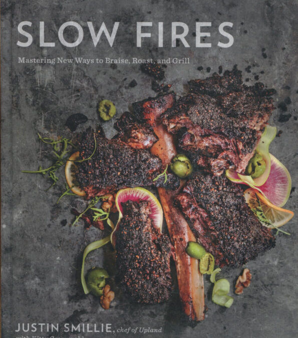 Cookbook Review: Slow Fires by Justin Smillie