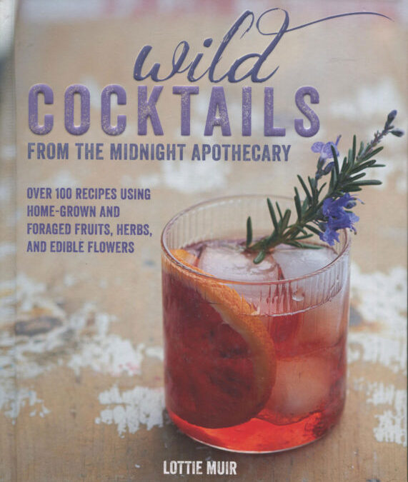 Cookbook Review: Wild Cocktails by Lottie Muir