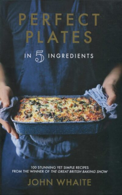 Cookbook Review: Perfect Plates in 5 Ingredients by John Whaite