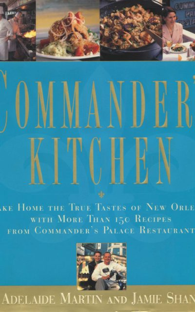TBT Cookbook Review: Commander's Palace by Ti Adelaide Martin and Jamie Shannon