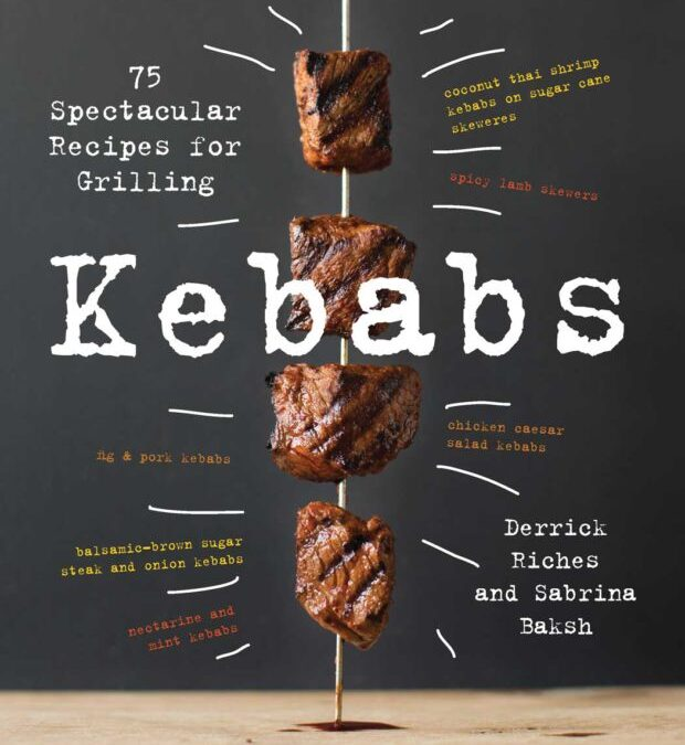 Cookbook Review: Kebabs by Derrick Riches and Sabrina Baksh