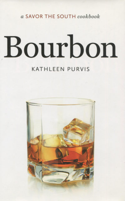 Cookbook Review: Bourbon by Kathleen Purvis, A Savor the South Cookbook