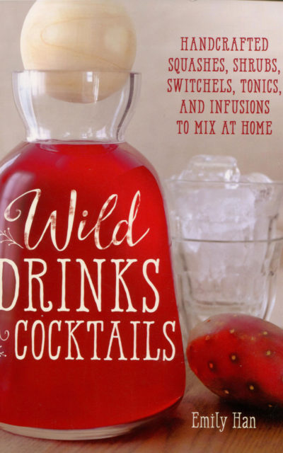 Cookbook Review: Wild Drinks and Cocktails