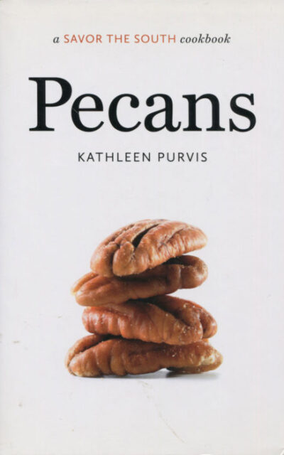 Cookbook Review: Pecans by Kathleen Purvis, A Savor the South Cookbook