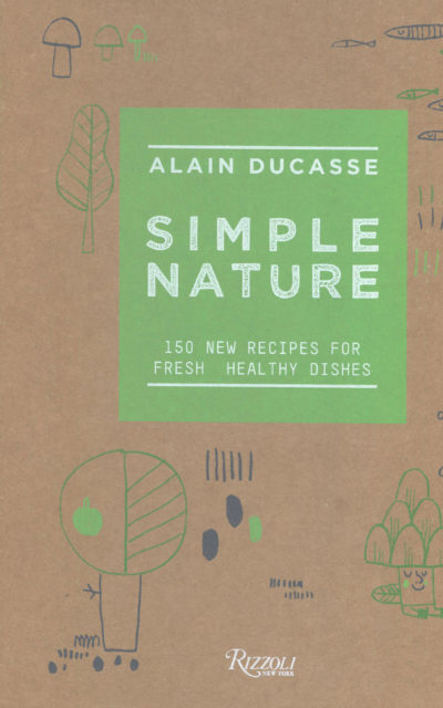 Cookbook Review: Simple Nature by Alain Duccase