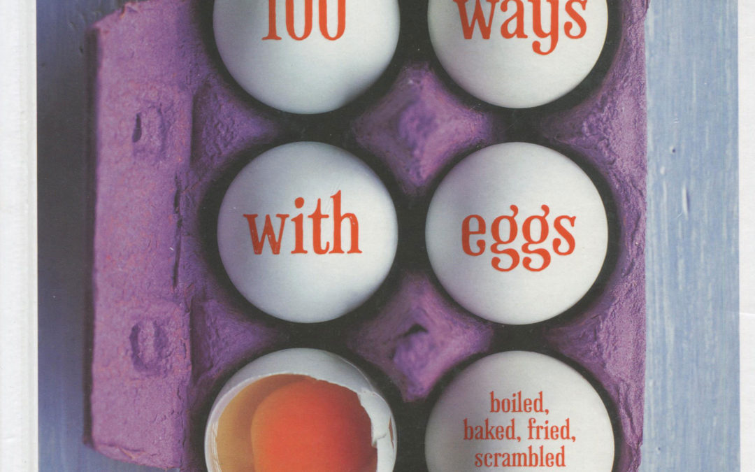 Cookbook Review: 100 Ways with Eggs