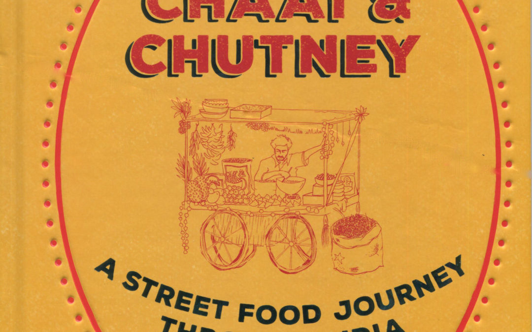 Cookbook Review: Chai, Chaat & Chutney by Chetna Makan