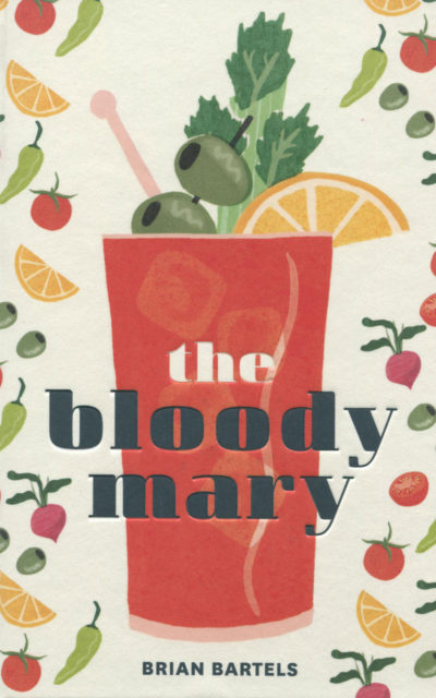 Cookbook Review: The Bloody Mary by Brian Bartels
