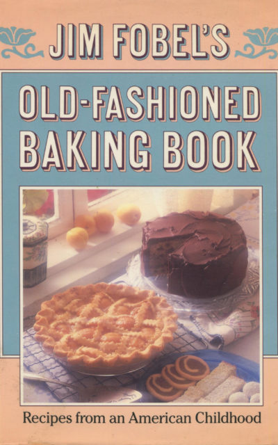 TBT Cookbook Review: Old-Fashioned Baking Book by Jim Fobel